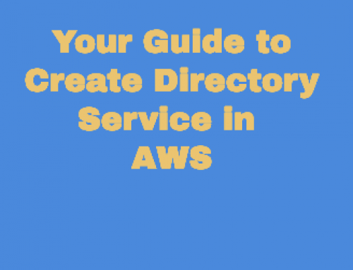 Your guide to Create Directory Service in AWS